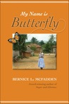 My Name is Butterfly by Bernice L. McFadden