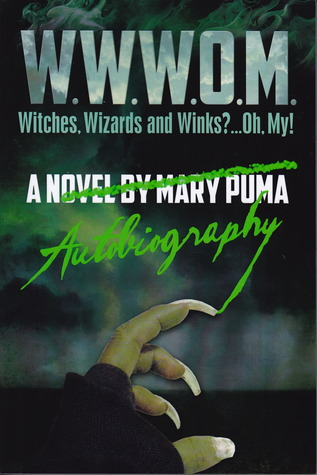 W.W.W.O.M. Witches, Wizards and Winks?...Oh My! by Mary Puma
