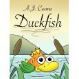 Duckfish by A.J. Cosmo