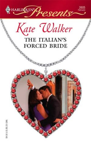 The Italian's Forced Bride by Kate Walker