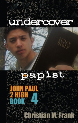 Undercover Papist by Christian M. Frank