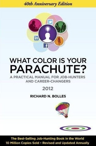 What Color Is Your Parachute? 2012 by Richard N. Bolles