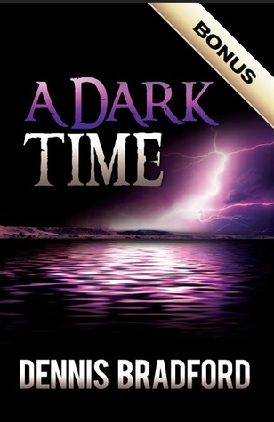 A Dark Time by Dennis E. Bradford
