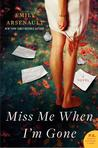 Miss Me When I'm Gone by Emily Arsenault