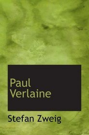 Paul Verlaine by Stefan Zweig
