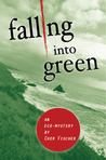 Falling Into Green by Cher Fischer