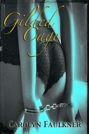 Gilded Cage by Carolyn Faulkner
