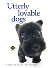 Utterly Lovable Dogs (Helen Exley Giftbooks)