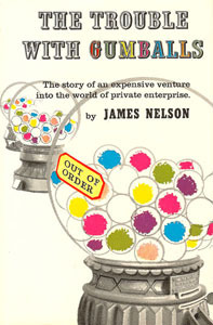 The Trouble with Gumballs by James Nelson