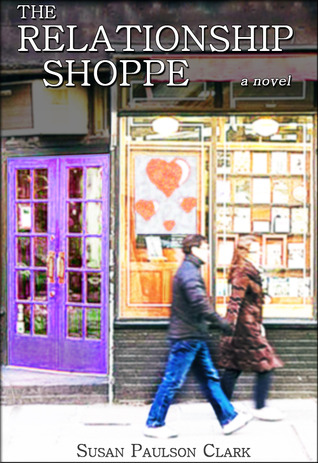 The Relationship Shoppe by Susan Paulson Clark