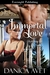 Immortal Love (Olympus, Inc...