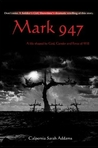 Mark 947: A Life Shaped by God, Gender and Force of Will