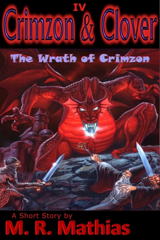 Crimzon & Clover IV - The Wrath of Crimzon by M.R. Mathias