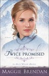 Twice Promised (The Blue Willow Brides #2)