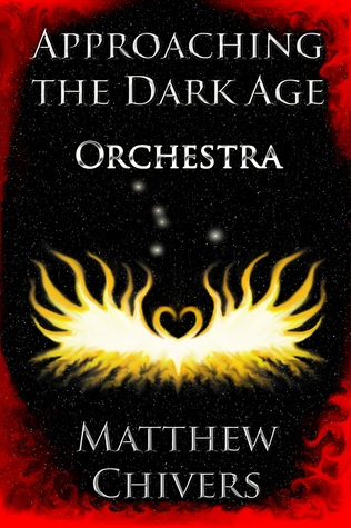 Orchestra - Approaching the Dark Age by Matthew Chivers