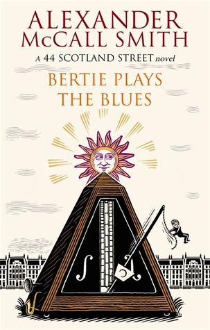 Bertie Plays the Blues (44 Scotland Street, #7)
