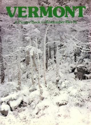 Vermont: A Picture Book to Remember Her By