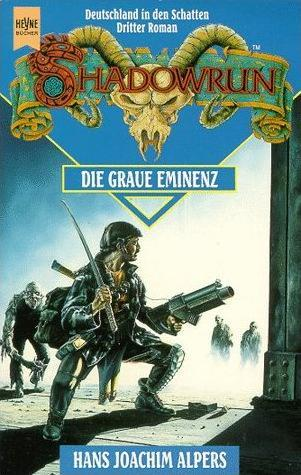 Die Graue Eminenz (Shadowrun, #12) (Shadowrun Novels Germany)