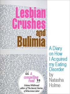 Lesbian Crushes and Bulimia by Natasha Holme