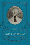 The Painted Bridge by Wendy   Wallace