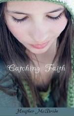Catching Faith by Heather McBride