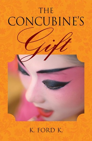 The Concubine's Gift by K. Ford K.