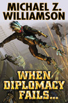 When Diplomacy Fails by Michael Z. Williamson