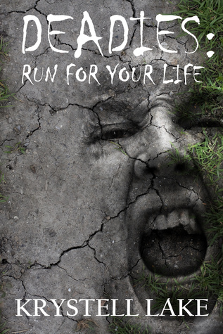 Get Deadies: Run For Your Life (Deadies #1) PDF by Krystell Lake