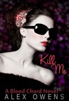 Kill Me (Blood Chord, #1)