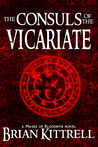 The Consuls of the Vicariate (A Mages of Bloodmyr Novel: Book #2)
