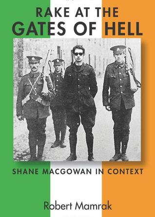 Rake At The Gates Of Hell: Shane MacGowan In Context