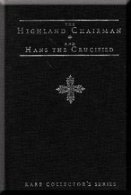 The Highland Chairman and Hans the Crucified (Rare Collector's Series)