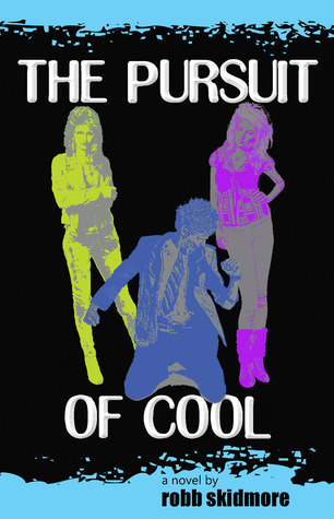 The Pursuit of Cool by Robb Skidmore