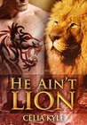 He Ain't Lion by Celia Kyle