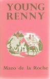 Young Renny (Whiteoaks of Jalna, #4)