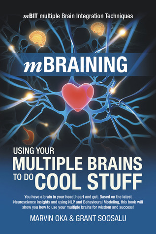 Free online download mBraining: Using Your Multiple Brains To Do Cool Stuff by Grant soosalu, Marvin Oka MOBI