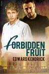 Forbidden Fruit by Edward Kendrick
