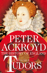 Tudors: The History of England from Henry VIII to Elizabeth I (The History of England, #2)