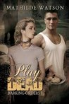 Play Dead (Barking Orders, #1)