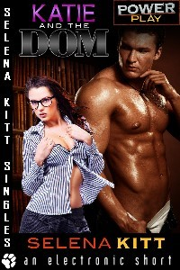 Katie and the Dom (Power Play, #2)