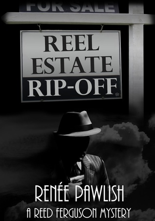 Reel Estate Rip-Off by Renee Pawlish