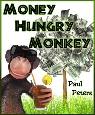 Money Hungry Monkey by Paul Peters