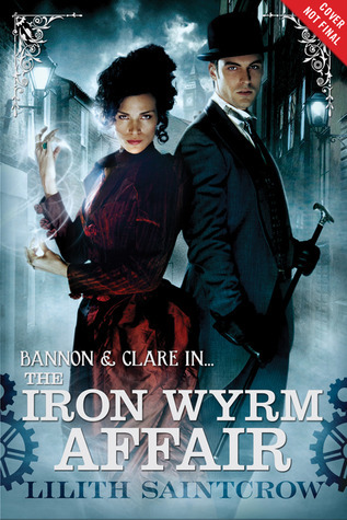 Read online The Iron Wyrm Affair (Bannon & Clare #1) by Lilith Saintcrow PDF