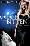 Once Bitten (Alexa O'Brien Huntress, #1)