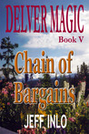 Chain of Bargains (Delver Magic, #5)