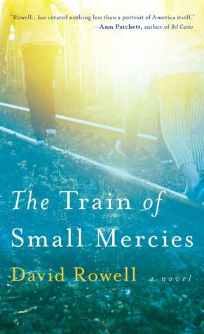 The Train of Small Mercies by David Rowell
