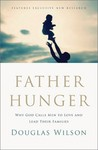 Father Hunger: Why God Calls Men to Love and Lead Their Families