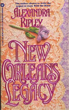 New Orleans Legacy by Alexandra Ripley