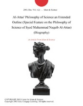 Al-Attas' Philosophy of Science an Extended Outline by Adi Setia