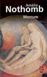 Mercure by Amlie Nothomb